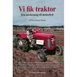 Vi fik traktor: Fra lærkesang til motorlys