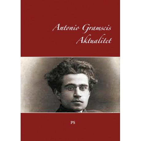 Antonio Gramscis Aktualitet
