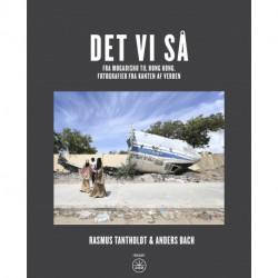 DET VI SÅ: Fra Mogadishu til Hong Kong. Fotografier fra kanten af verden