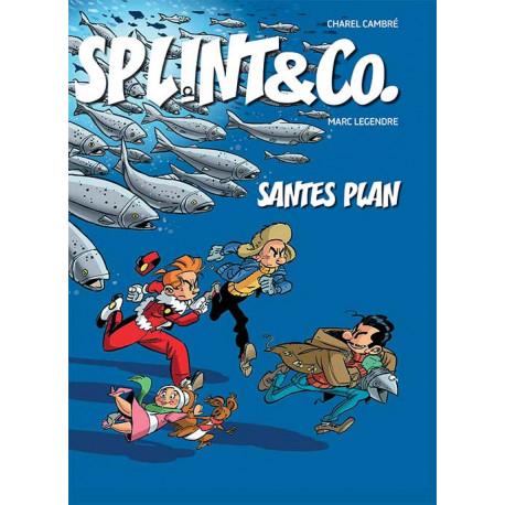 Splint & Co.: Santes plan