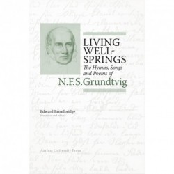 Living Wellsprings: The Hymns, Songs, and Poems of N.F.S. Grundtvig