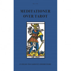 Meditationer over Tarot (BIND III): En rejse ind i Kristen Hermetisme (BIND III)