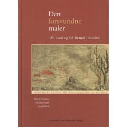 Den forsvundne maler: P.W. Lund og P.A. Brandt i Brasilien