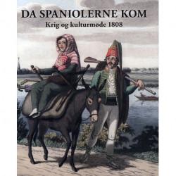 Da spaniolerne kom: krig og kulturmøde 1808 en antologi