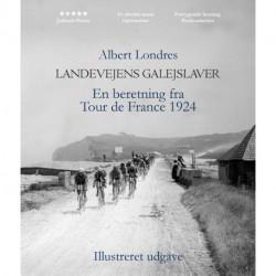 Landevejens galejslaver illustreret: En beretning fra Tour de France 1924