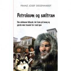 Petroleum og sæltran: Om eskimoen Mayak, der kom på besøg og gjorde min tossede far rask igen