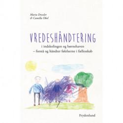 Vredeshåndtering i indskolingen og børnehaven: forstå og håndter følelserne i fællesskab