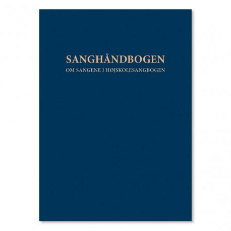 Sanghåndbogen: Om sangene i Højskolesangbogens 19. udgave