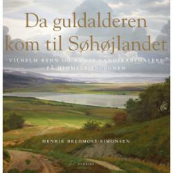 Da guldalderen kom til Søhøjlandet: Vilhelm Kyhn og andre landskabsmalere på Himmelbjergegnen