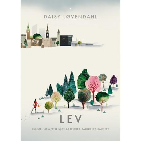 LEV: Kunsten at mestre både kærlighed, familie og karriere