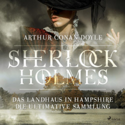 Sherlock Holmes: Das Landhaus in Hampshire - Die ultimative Sammlung