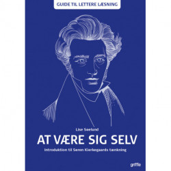 At være sig selv: Introduktion til Søren Kierkegaards tænkning