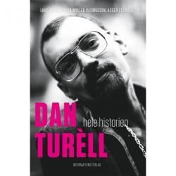 Dan Turèll - hele historien: hele historien