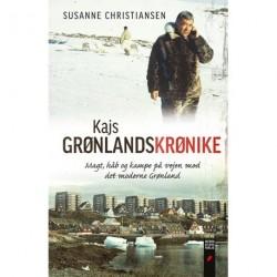 Kajs Grønlandskrønike: magt, håb og kampe på vejen mod det moderne Grønland