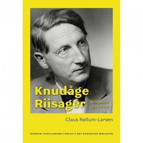 Knudåge Riisager: Komponist og skribent