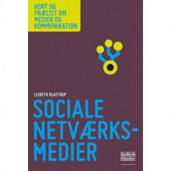 Sociale netværksmedier: Serie: Kort og præcist om medier og kommunikation