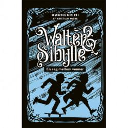 WALTER & SIBYLLE 1: En sag mellem venner