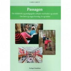 Passagen. Det didaktiske og pædagogiske arbejde med kultur og æstetik: Om børn og unges hverdag, liv og kultur