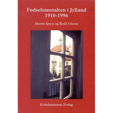 Fødselsanstalten i Jylland: 1910-1996