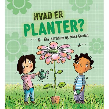 HVAD ER ...? Planter