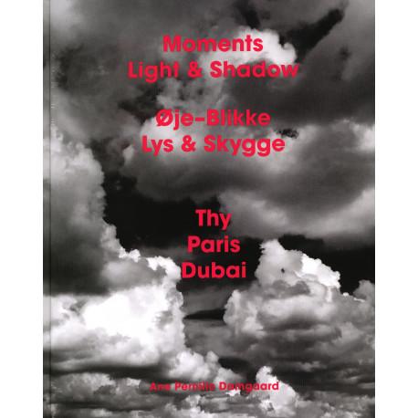 Øje-Blikke Lys & Skygge/Moments Light & Shadow