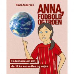 Anna, fodbold og troen: En historie om det, der ikke kan måles og vejes