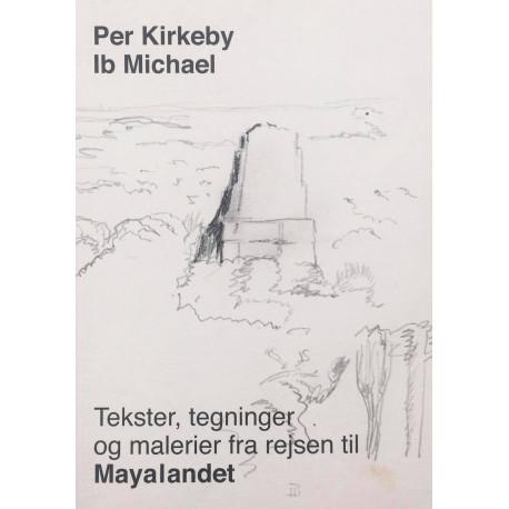 Tekst, tegninger og malerier fra rejsen til Mayalandet