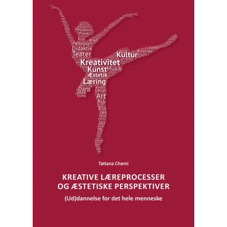 Kreative læreprocesser og æstetiske perspektiver: (Ud)dannelse for det hele menneske