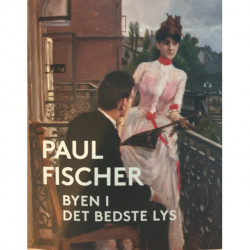 Paul Fischer: Byen i det bedste lys