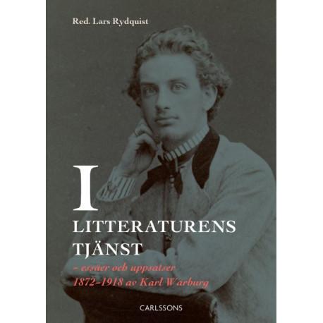 I litteraturens tjänst : essäer och uppsatser 1872-1918 av Karl Warburg
