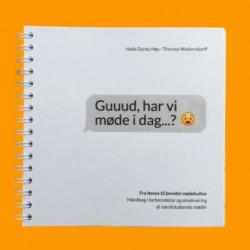 Guuud, har vi møde i dag...?: Håndbog i forberedelse og eksekvering af værdiskabende møder