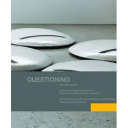 Questioning material design: design in a broad perspective, specific ceramic glazed concrete, art, design, architecture, material and process technology