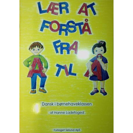 Lær at forstå fra A til Å: dansk i børnehaveklassen