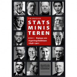Statsministeren 1: Kampe om regeringsledelsen 1848-1901