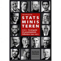 Statsministeren 3: Fra krigstid til samarbejdende folkestyre 1942-1972