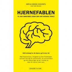 Hjernefablen: Til den ambitiøse leder der har kronisk travlt
