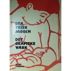Dea Trier Mørch: Det grafiske værk