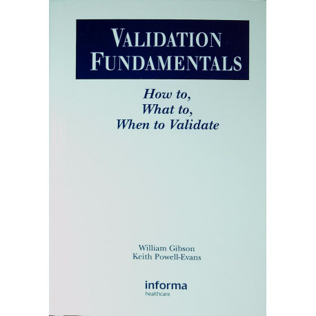 Validation Fundamentals : How to, What to, When to Validate