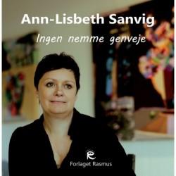 Ann-Lisbeth Sanvig - ingen nemme genveje: Ingen nemme genveje