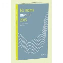 EU moms manual: generelle regler - specielle regler i 27 EU lande - specielle regler i Island, Norge og Schweiz (Årgang 2015)