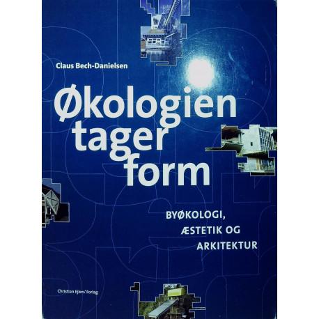 Økologien tager form: byøkologi, æstetik og arkitektur¤with a summary in English