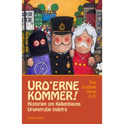Uro'erne kommer!: Historien om Københavns Uropatrulje indefra