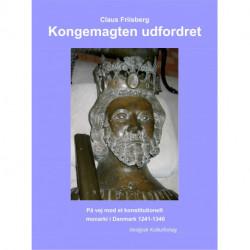 Kongemagten udfordret: På vej mod et konstitutionelt monarki i Danmark 1241-1340