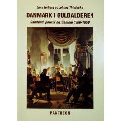 Danmark i guldalderen: samfund, politik og ideologi 1800-1850