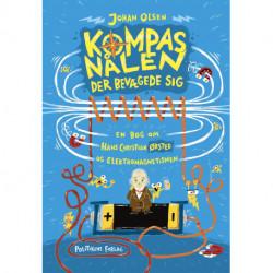 Kompasnålen der bevægede sig: En bog om Hans Christian Ørsted og elektromagnetismen