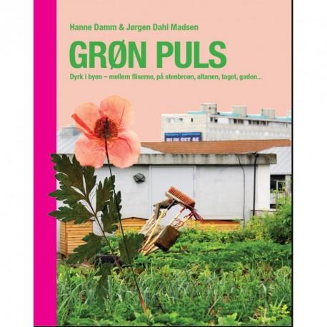 Grøn puls: dyrk byen - mellem fliserne, på stenbroen, altanen, taget, gården