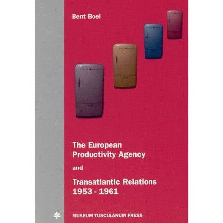The European Productivity Agency and transatlantic relations, 1953-61