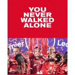You Never Walked Alone