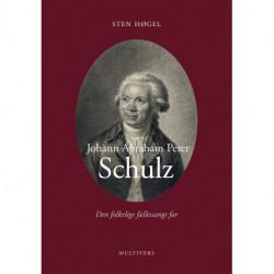 Johann Abraham Peter Schulz: Den folkelige fællessangs far