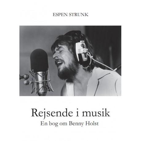 Rejsende i musik: en bog om Benny Holst